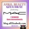 April 2013 Giveaway - MAC Cosmetics