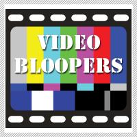 Video Bloopers